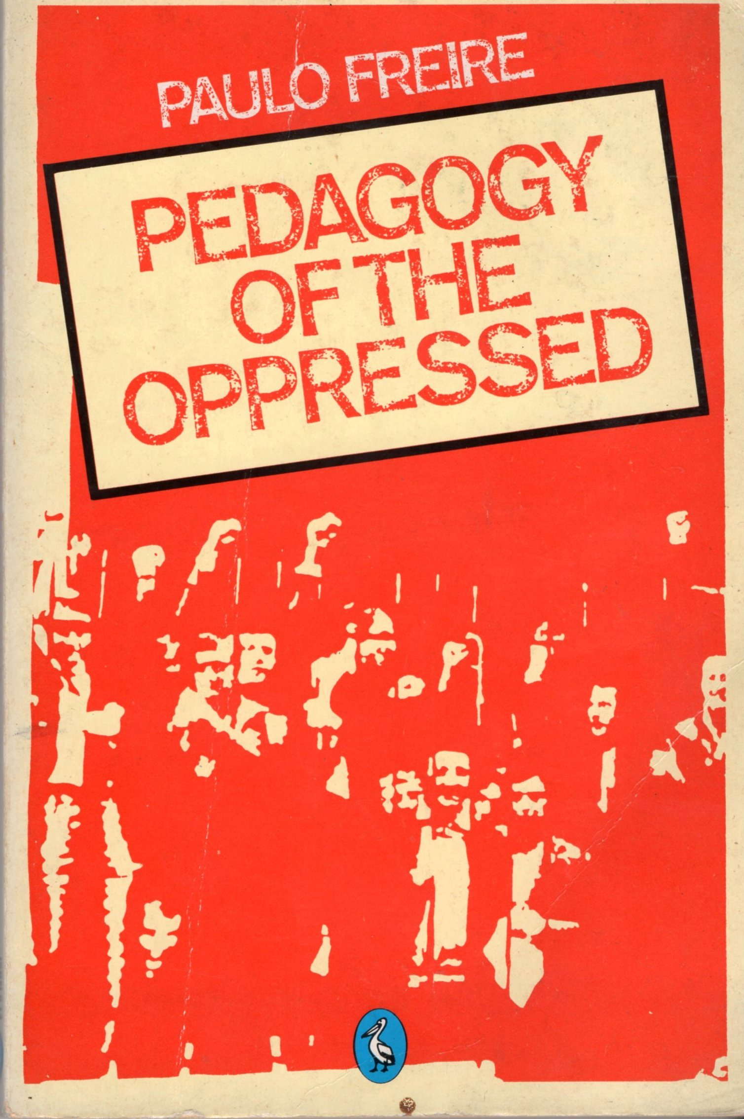 paulo freire pedagogy of the oppressed essays World — paulo freire (pedagogy of the oppressed) washing one's hands of the conflict between the powerful and the powerless means to side with the.